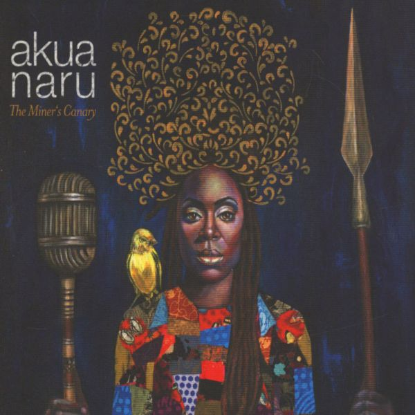Akua Naru - The Miners Canary [CD]