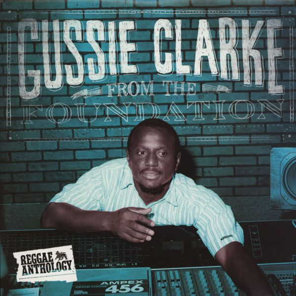 Gussie Clarke - From The Foundation [2LP]