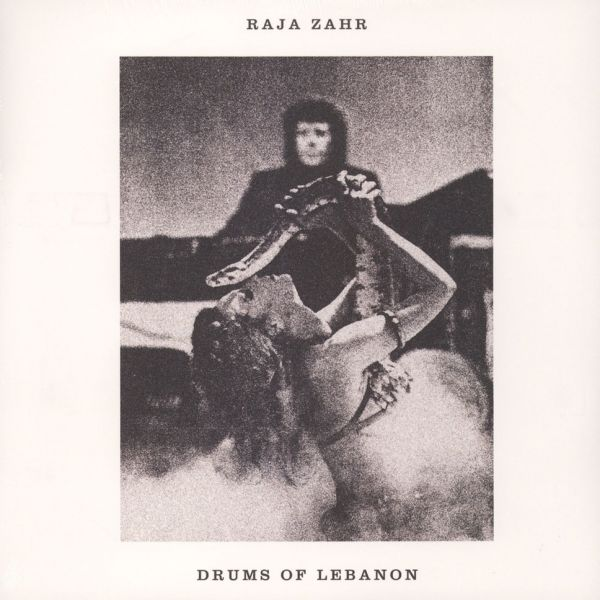 "Raja Zahr - Drums of Lebanon [12""]"