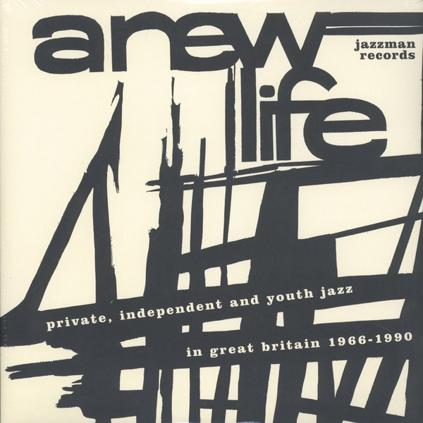 VA - A New Life: Private, Independent And Youth Jazz In Great Britain 1966-1990 [2LP]