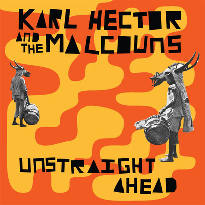 Karl Hector & The Malcouns - Unstraight Ahead [2LP]