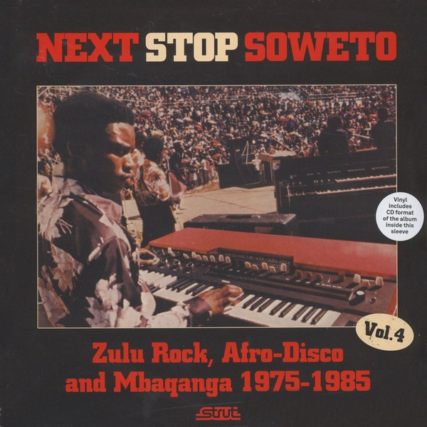 VA - Next Stop Soweto Vol. 4: Zulu Rock, Afro-Disco And Mbaqanga 1975-1985 [2LP+CD]