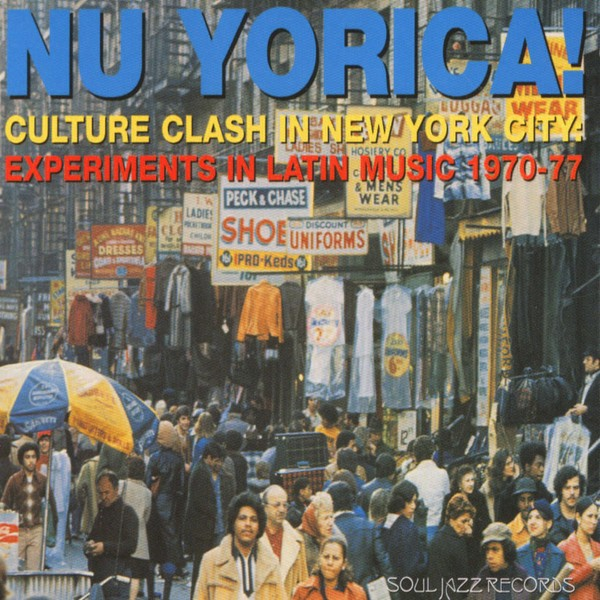 VA - Nu Yorica! Culture Clash In New York City: Experiments In Latin Music 1970-77 [2CD]
