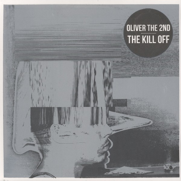 Oliver The 2nd - The Kill Off [LP]