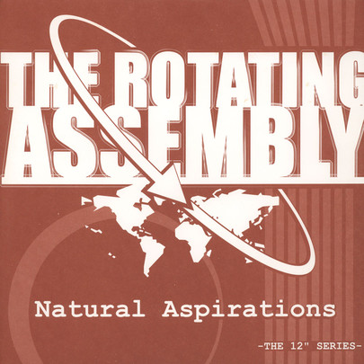 "The Rotating Assembly - Natural Inspirations: Them Drums/ Get Got [12""]"