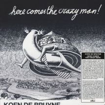 Koen De Bruyne - Here Comes The Crazy Man! [LP]