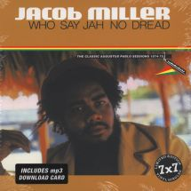 "Jacob Miller - Who Say Jah No Dread (The Classic Augustus Pablo Sessions) [7x7""]"