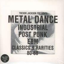 Trevor Jackson - pres. Metal Dance Vol.1: Industrial, Post Punk, EBM Classics & Rarities 80-88 [2LP+2CD]