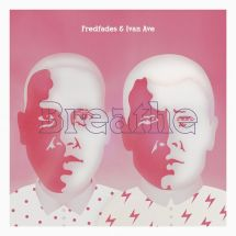 Fredfades & Ivan Ave - Breathe [LP]