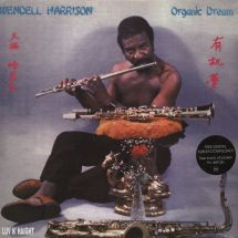 Wendell Harrison - Organic Dream [LP]