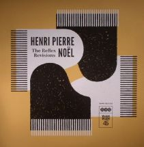 "Henri Pierre Noel - The Reflex Revisions [12""]"