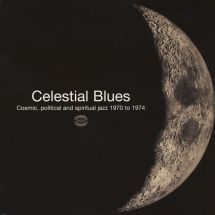 VA - Celestial Blues - Cosmic, Political And Spiritual Jazz 1970 to 1974 [2LP]