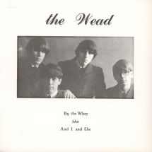 "The Wead - By The Way/ And I And She [7""]"