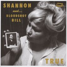 "Bloodshot Bill & Shannon Shaw - Honey Time/ True [7""]"