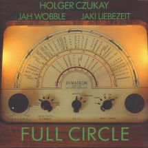 Holger Czukay/ Jah Wobble/ Jaki Liebezeit - Full Circle [LP]