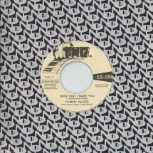 "Tommy McGee - Now That I Have You/ Stay With Me [7""]"