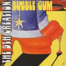 The 9th Creation - Bubble Gum [LP]