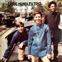 Craig Hundley Trio - Arrival Of A Young Giant [LP]