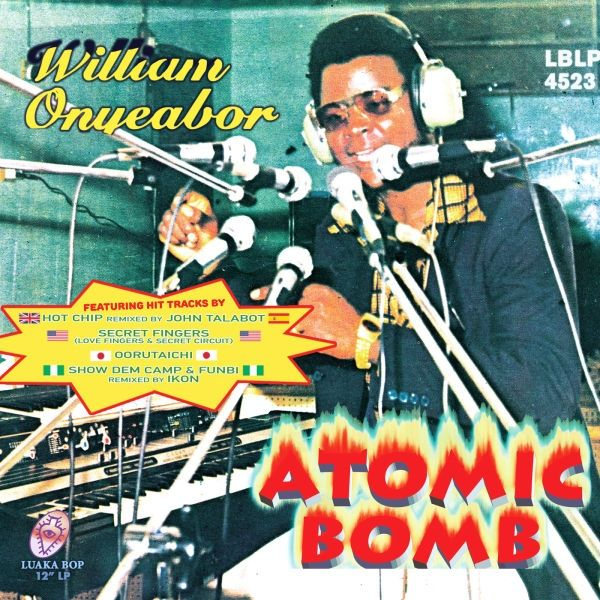 "William Onyeabor - Atomic Bomb Remixes [12""]"