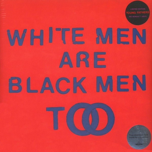 "Young Fathers - White Men Are Black Men Too [LP+7""]"