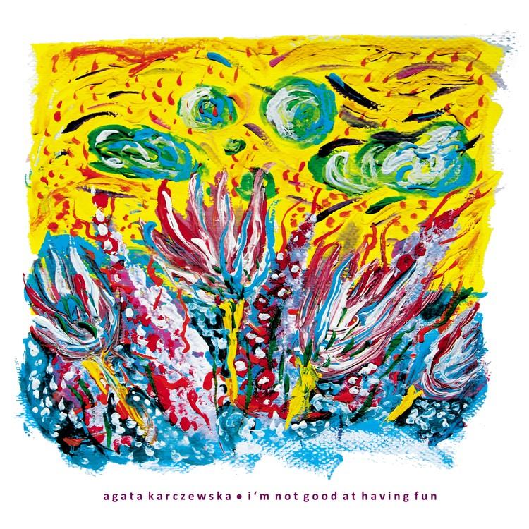 7ea880fc56c8c Agata Karczewska - I'm Not Good At Having Fun [CD] - AsfaltShop
