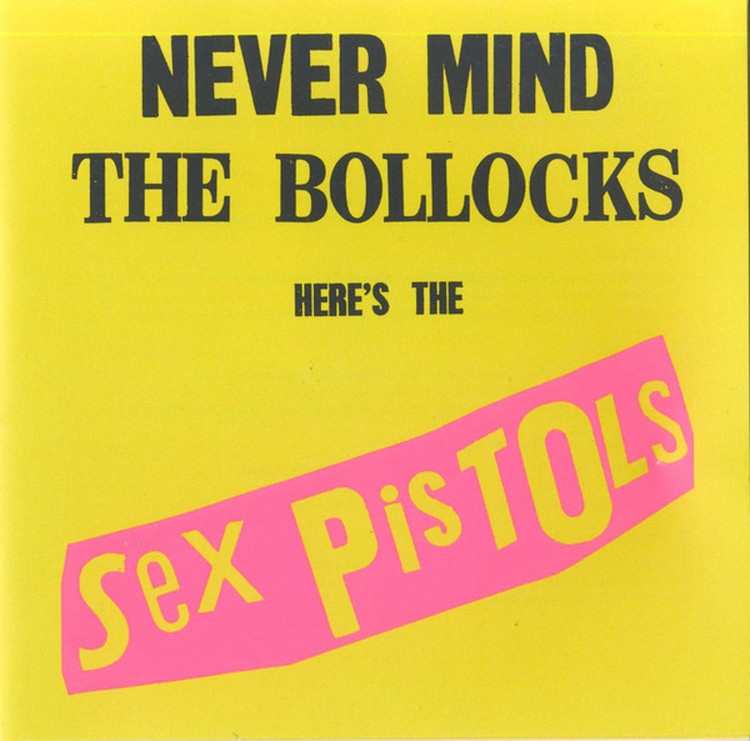 Sex Pistols - Never Mind The Bollocks, Here