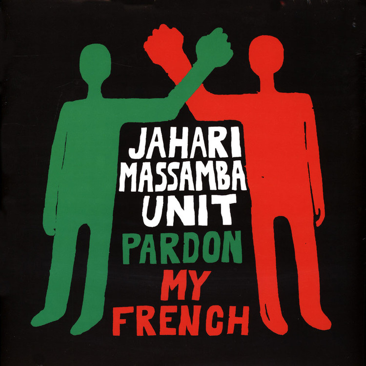 Jahari Massamba Unit - Pardon My French [LP]