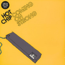 Hot Chip - Coming On Strong (Limited Yellow Vinyl) [LP]