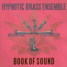 Hypnotic Brass Ensemble - Book Of Sound [2LP]