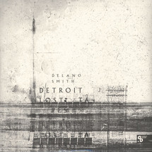 Delano Smith - Detroit Lost Tapes [3LP]