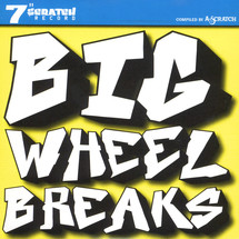 "A-Scratch - Big Wheel Breaks [7""]"