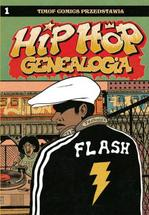 Ed Piskor - Hip Hop Genealogia (Hip Hop Family Tree) [komiks]