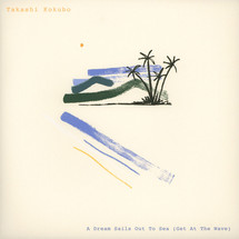 Takashi Kokubo - A Dream Sails Out To Sea (Get At The Wave) [LP]