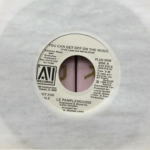 "Le Pamlemousse - You Can Get Off On The Music/ Planet Of Love [7""]"