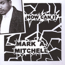 "Mark A. Mitchell - How Can I?/ All Your Love [7""]"
