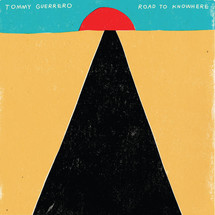 Tommy Guerrero - Road To Knowhere [LP]