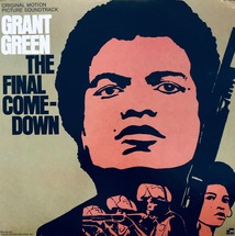 Grant Green - The Final Comedown OST [LP]