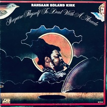 Rahsaan Roland Kirk - Prepare Thyself To Deal With A Miracle [LP]