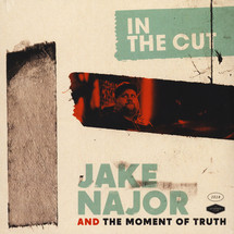 Jake Najor And The Moment Of Truth - In The Cut [LP]