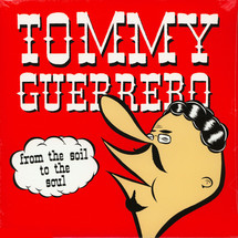 Tommy Guerrero - From The Soil To (180g) [LP]
