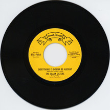"The Clark Sisters - Everything Is Gonna Be Allright/ You Brought The... [7""]"