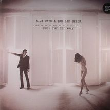 Nick Cave And The Bad Seeds - Push The Sky Away [LP]