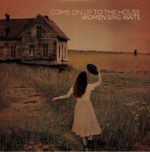 V/A - Come On Up To The House. Women Sing Waits [LP]