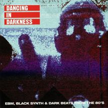 V/A - Dancing In Darkness (EBM, Black Synth & Dark Beats From The 80