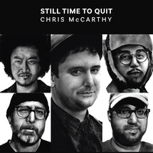 Chris McCarthy - Still Time To Quit [LP]